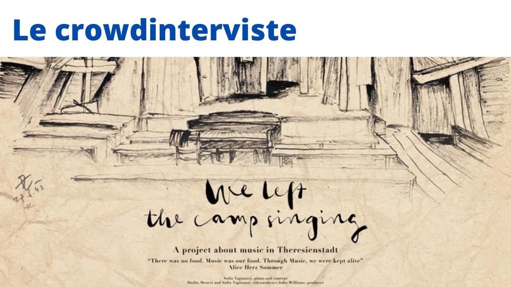 Crowdintervista 2: We left the camp singing